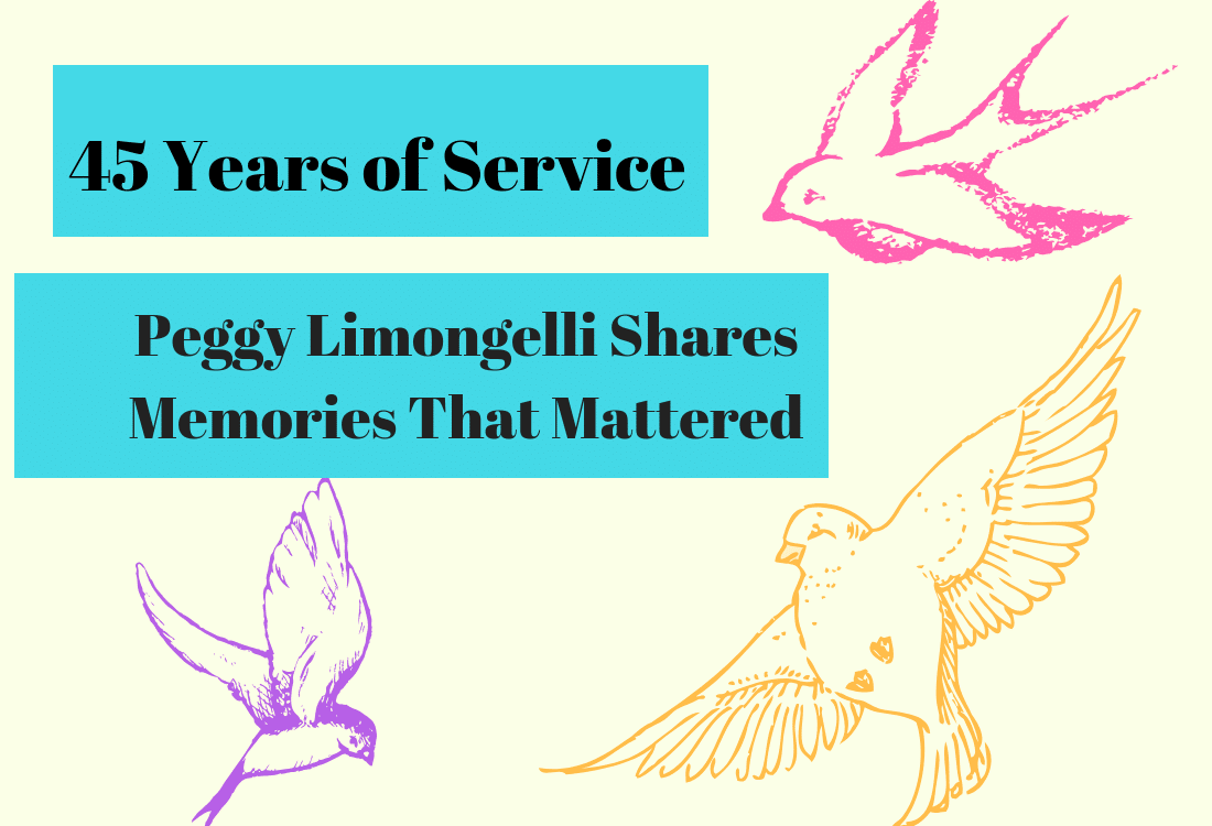 45 years of service: Peggy Limongelli shares memories that mattered