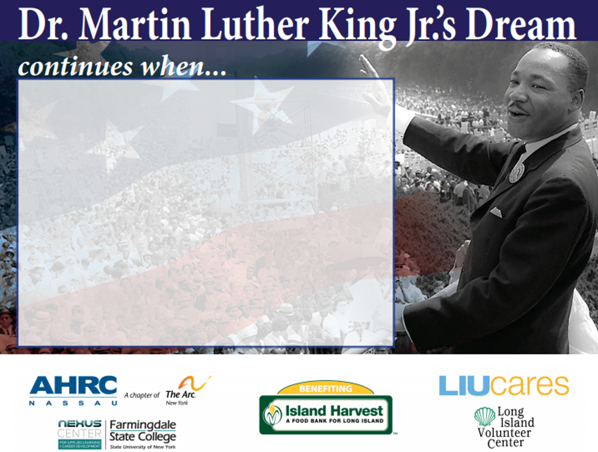 Martin Luther King, Jr,'s dream continues when. . .