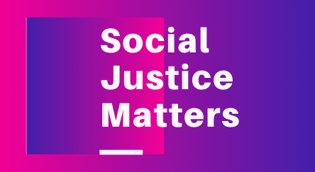 Social Justice Matters
