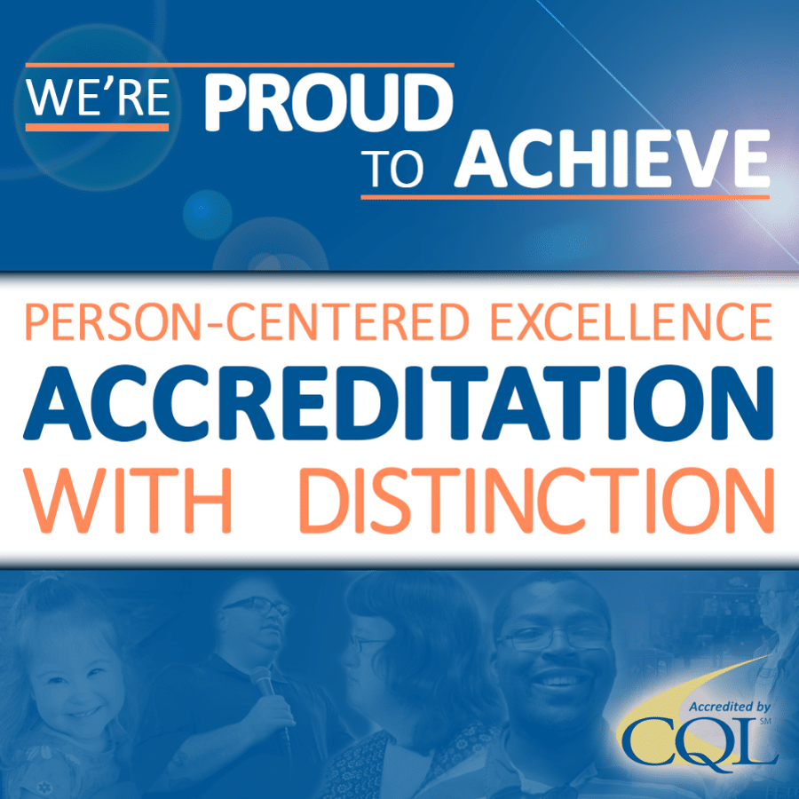 We're proud to achieve Person-Centered Excellence Accreditation With Distinction From CQL