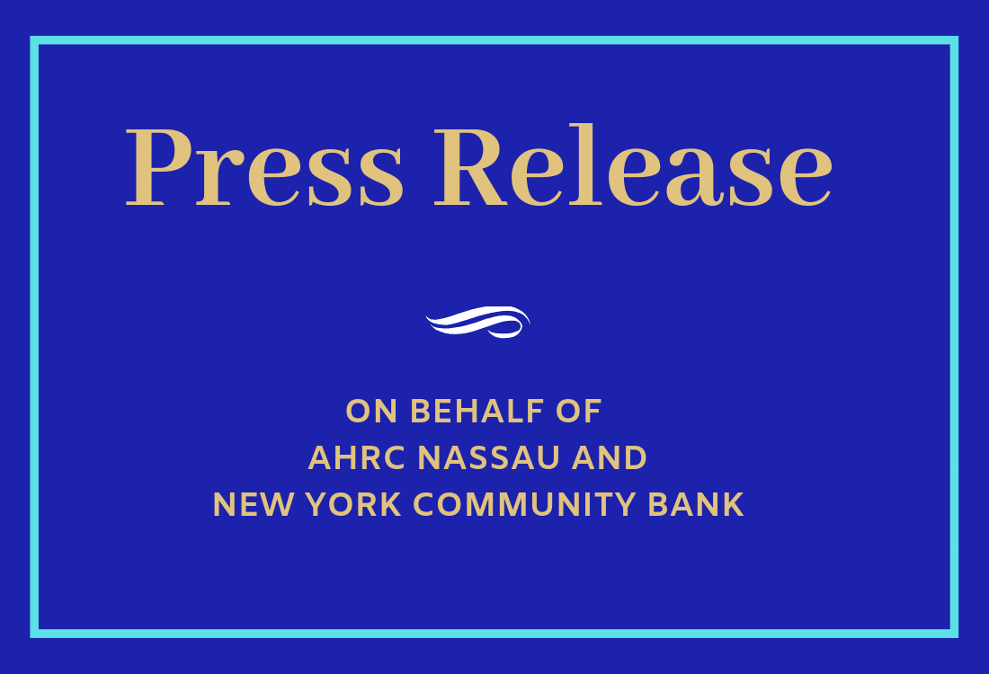 Press Release on Behalf of AHRC Nassau and New York Community Bank